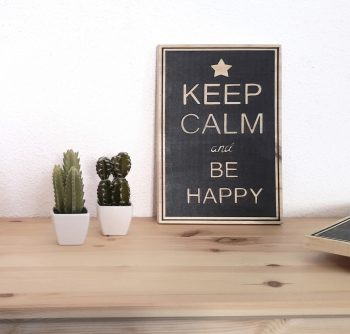 Keep Calm and Be Happy
