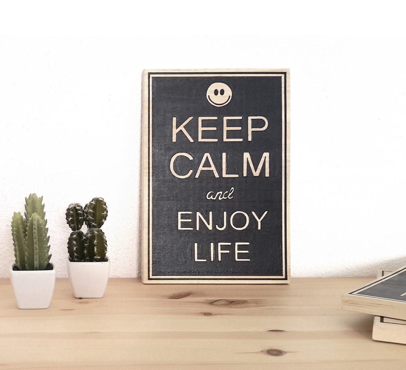 Keep Calm and Enjoy Life tableau en bois naturel et noir