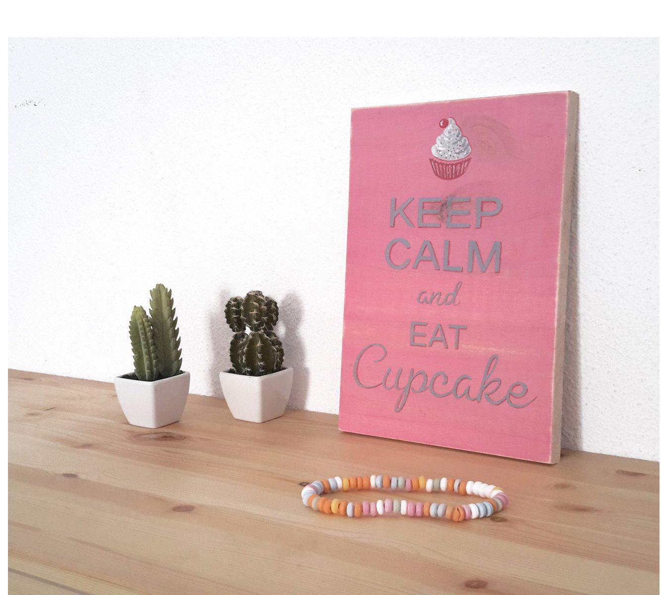 keep calm and eat cupcake