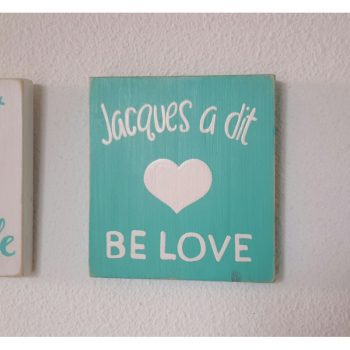 JACQUES A DIT Be Love