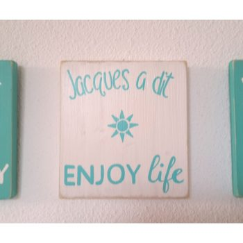JACQUES A DIT Enjoy life