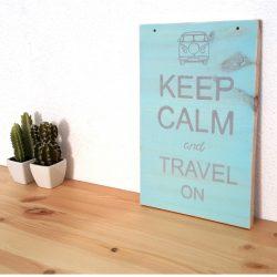 Keep Calm and Travel Tableau Déco en bois